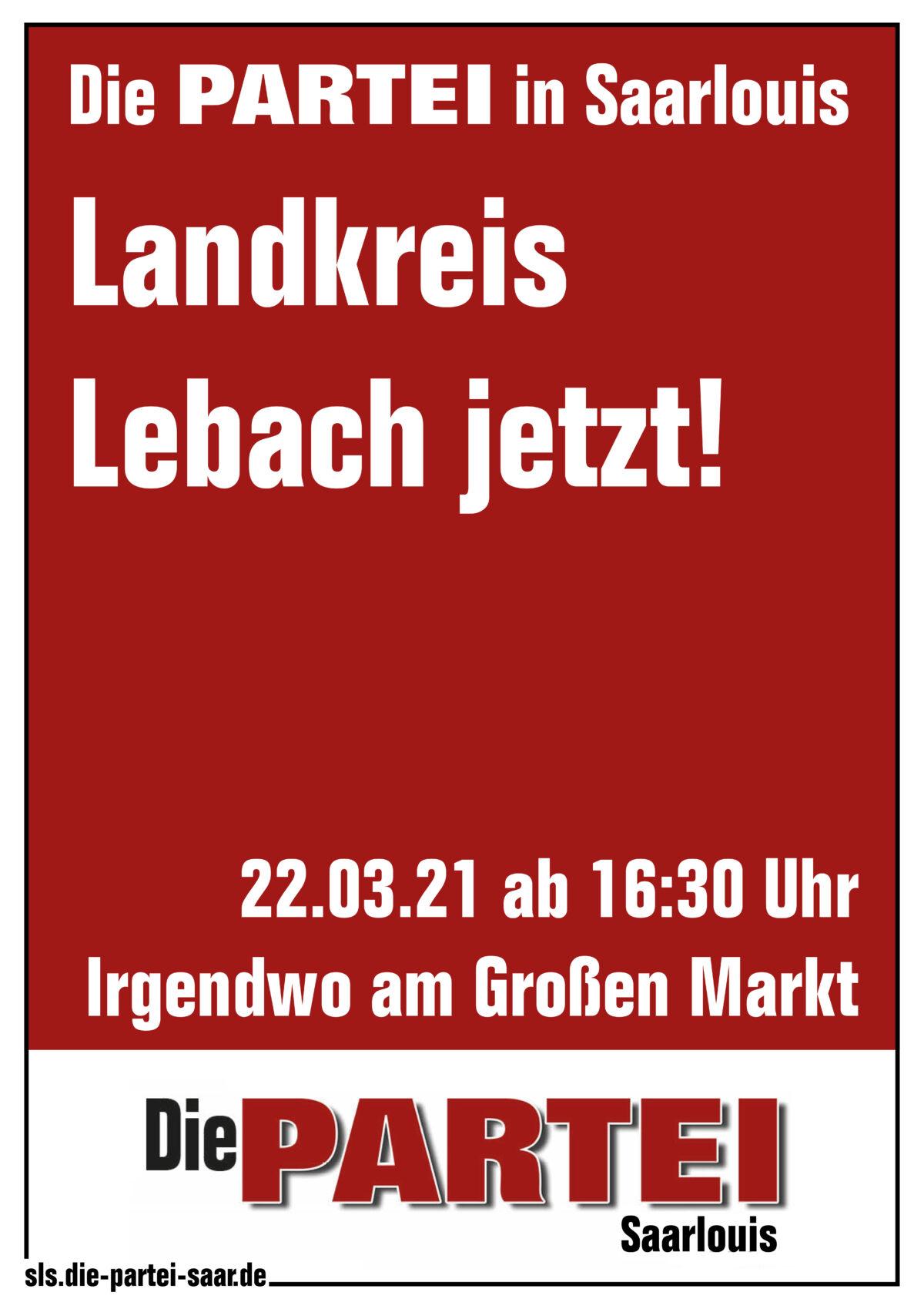 Die PARTEI in Saarlouis: Landkreis Lebach jetzt!